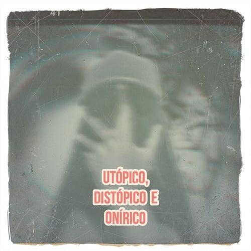 Utópico, Distópico E Onírico by Udo