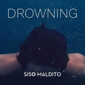 Drowning (feat. RG) von Siso Maldito