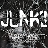 The Last Rock Show by Junk