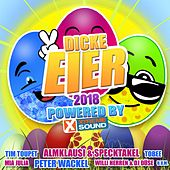 Dicke Eier 2018 powered by Xtreme Sound by Various Artists