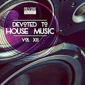 Devoted to House Music, Vol. 12 de Various Artists