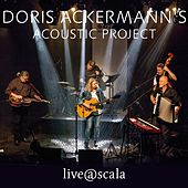 Doris Ackermann's Acoustic Project (Live@scala) by Various Artists