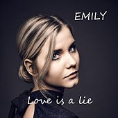 Love Is a Lie de Emily