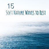 15 Soft Nature Waves to Rest de Nature Sounds Artists