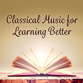 Classical Music for Learning Better by Classical Study Music (1)