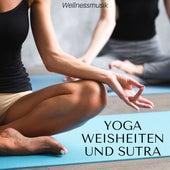 Yoga Weisheiten und Sutra - Wellnessmusik, Meditationsmusik, Entspannungsmusik, Schlafmusik von Entspannungsmusik