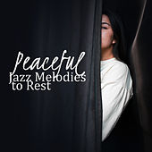 Peaceful Jazz Melodies to Rest by Gold Lounge