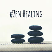 #Zen Healing von Lullabies for Deep Meditation