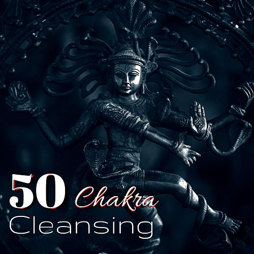 Chakra Cleansing 50 - Pure Energy, Peaceful Music    by Chakra
