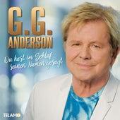 Du hast im Schlaf seinen Namen gesagt von G.G. Anderson
