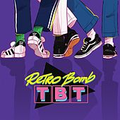 Tbt von Retro Bomb