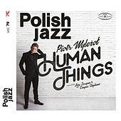 Human Things (Polish Jazz, vol.79) de Piotr Wylezol