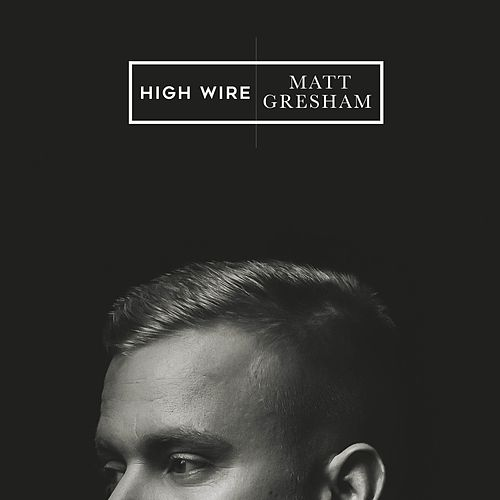 High Wire von Matt Gresham