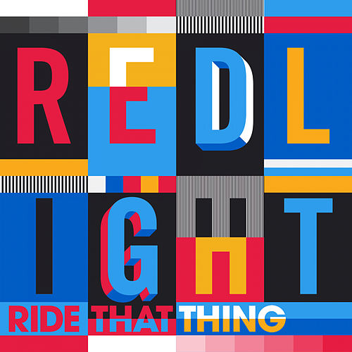 Ride That Thing by Redlight