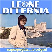Superpuglia....le origini di Leone Di Lernia