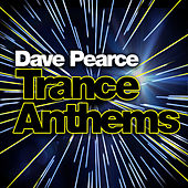 Dave Pearce Trance Anthems by Various Artists