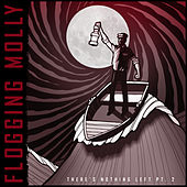There's Nothing Left Pt. 2 von Flogging Molly
