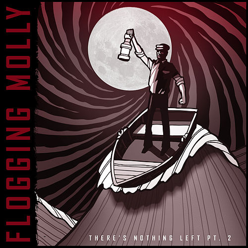 There's Nothing Left Pt. 2 by Flogging Molly