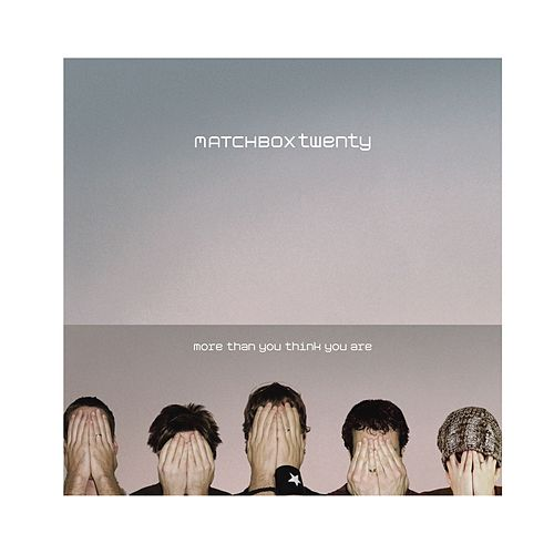 More Than You Think You Are by Matchbox Twenty