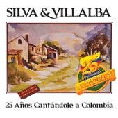 25 Años Cantandole A Colombia de Silva