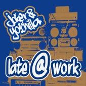 Late @ Work by Joker