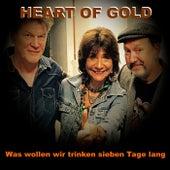 Was wollen wir trinken sieben Tage lang by Heart Of Gold