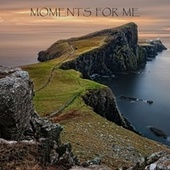 Moments for Me by Various Artists