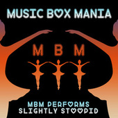 MBM Performs Slightly Stoopid by Music Box Mania