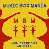 MBM Performs Anthrax by Music Box Mania