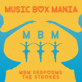 MBM Performs The Strokes by Music Box Mania