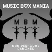 MBM Performs Ramones by Music Box Mania