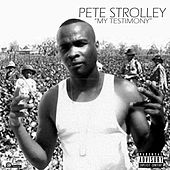 My Testimony de Pete Strolley