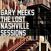 The Lost Nashville Sessions by Gary Meeks