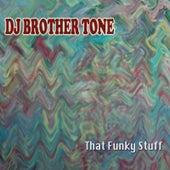That Funky Stuff de DJ Brother Tone