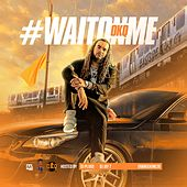 Wait on Me by Okq