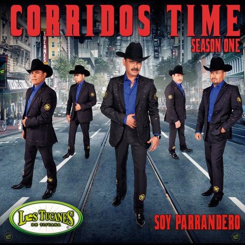 Corridos Time Season One - Soy Parrandero by Los Tucanes de Tijuana