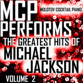 MCP Performs The Greatest Hits of Michael Jackson, Vol. 2 von Molotov Cocktail Piano