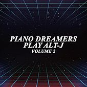 Piano Dreamers Play Alt-J, Vol. 2 de Piano Dreamers