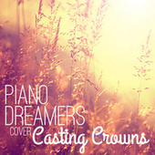 Piano Dreamers Cover Casting Crowns de Piano Dreamers