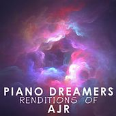 Piano Dreamers Renditions of AJR by Piano Dreamers