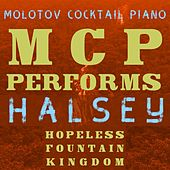 MCP Performs Halsey: Hopeless Fountain Kingdom von Molotov Cocktail Piano