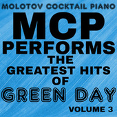 MCP Performs the Greatest Hits of Green Day, Vol. 3 von Molotov Cocktail Piano