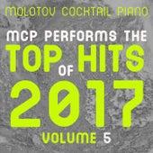 MCP Top Hits of 2017, Vol. 5 von Molotov Cocktail Piano