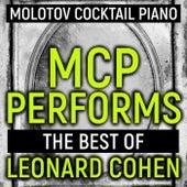 MCP Performs The Best of Leonard Cohen von Molotov Cocktail Piano