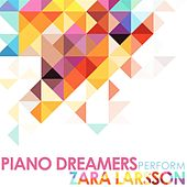 Piano Dreamers Perform Zara Larsson by Piano Dreamers