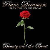 Piano Dreamers Play the Songs from Beauty & The Beast by Piano Dreamers