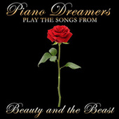 Piano Dreamers Play the Songs from Beauty & The Beast de Piano Dreamers