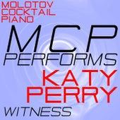 MCP Performs Katy Perry: Witness von Molotov Cocktail Piano