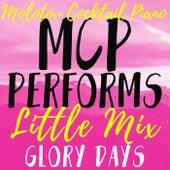 MCP Performs Little Mix: Glory Days von Molotov Cocktail Piano