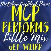 MCP Performs Little Mix: Get Weird von Molotov Cocktail Piano